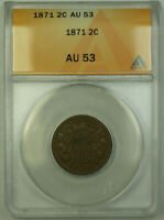 1871 TWO CENT 2C PIECE COIN ANACS AU-53 RJS