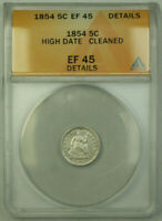 1854 HIGH DATE SEATED LIBERTY SILVER HALF DIME 5C COIN ANACS EF-45 DETAILS RJS
