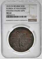 1915 PANAMA-PACIFIC EXPOSITION FLORIDA FUND SO-CALLED DOLLAR HK-404A NGC MINT STATE 62