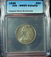 1838 CAPPED BUST SILVER QUARTER ICG MS 60 DETAILS SCRATCHED