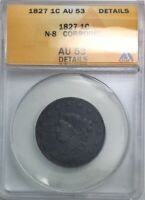 1827  N8 CORONET  HEAD LARGE CENT PLEASING ANACS AU53 SOME LIGHT CORROSION