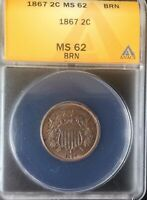 1867   MS62 BRN   ANACS TWO CENTS  NICE   COIN  SHOWS SOME RED GREAT TYPE COIN