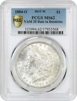 1884-O $1 PCGS MINT STATE 62 VAM-25 DATE IN DENTICLES MORGAN SILVER DOLLAR