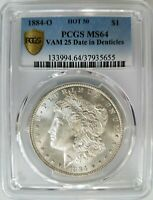 1884 O SILVER MORGAN DOLLAR PCGS MINT STATE 64 VAM 25 DATE IN DENTICLES MINT ERROR