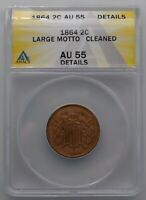 1864 TWO CENT PIECE LARGE MOTTO AU 55 DETAILS CLEANED ANACS