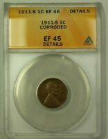 1911-S LINCOLN WHEAT CENT 1C ANACS EF-45 DETAILS CORRODED A WW