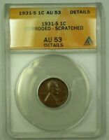 1931-S LINCOLN WHEAT CENT 1C ANACS AU-53 DETAILS SCRATCHED CORRODEDE WW