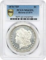 1878 7TF $1 PCGS MINT STATE 63 PL REVERSE OF 1879 MORGAN SILVER DOLLAR