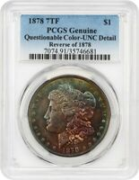 1878 7TF $1 PCGS UNC DETAILS REVERSE OF 1878, QUESTIONABLE COLOR