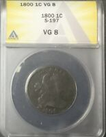 US LARGE CENT 1800  ANACS  S 197 VG8 STRAIGHT GRADED ANACS NICE EVEN BROWN COIN