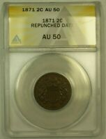 1871 TWO CENT PIECE 2C ANACS AU-50 REPUNCHED DATE FS-301 RS
