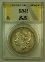 1902-S MORGAN SILVER DOLLAR $1 ANACS EF-45 DETAILS CLEANED