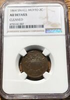 1864 SMALL MOTTO TWO CENT NGC AU DETAILS CLEANED