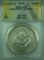 1909-11 $1 CHINA HUPEH ANACS EF-45 DETAILS CLEANED SILVER $1 COIN Y131