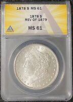 1878-P $1 FIRST YEAR MORGAN SILVER DOLLAR REVERSE OF 1879 ANACS SLAB MINT STATE 61