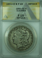 1891-CC MORGAN SILVER DOLLAR $1 COIN ANACS F-15 DETAILS CLEANED