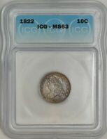 1822 CAPPED BUST DIME 10C MINT STATE 63 ICG 942444-1