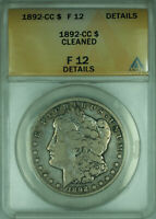 1892-CC MORGAN SILVER DOLLAR $1 COIN ANACS FINE 12 DETAILS CLEANED