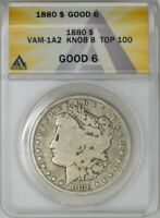 1880 MORGAN DOLLAR $ VAM-1A2 KNOB 8 TOP 100 GOOD 6 ANACS
