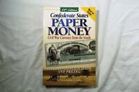 CONFEDERATE STATES PAPER MONEY: CIVIL WAR CURRENCY FROM THE SOUTH BY CUHAJ