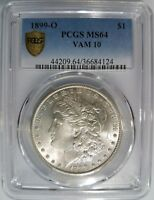 1899 O SILVER MORGAN DOLLAR PCGS MINT STATE 64 VAM 10 SLANTED DATE HIGH O TILTED RIGHT