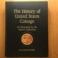 THE HISTORY OF UNITED STATES COINAGE  THE GARRETT COLLECTION  BY Q DAVID BOWERS
