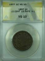 1857 BRAIDED HAIR LARGE CENT 1C COIN ANACS VG-10 LARGE DATE N-1