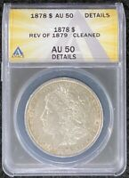 1878-P $1 FIRST YEAR MORGAN REVERSE OF 1879 ANACS AU 50 DETAILS CLEANED