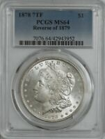 1878 7TF MORGAN SILVER DOLLAR $ REVERSE OF 1879 MINT STATE 64 PCGS 944491-12