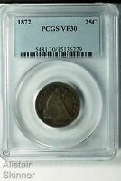 1872 SEATED LIBERTY QUARTER PCGS VF30 BETTER DATE