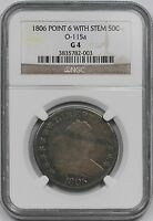 1806 O-115A POINT 6 WITH STEM DRAPED BUST SILVER HALF DOLLAR 50C G 4 NGC