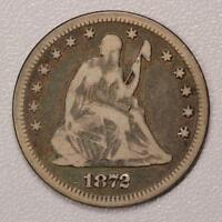 1872 SEATED LIBERTY QUARTER ORIGINAL FINE SUPER TOUGH DATE