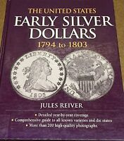 THE UNITES STATES EARLY SILVER DOLLARS 1794 TO 1803 BY JULES REIVER