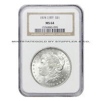 1878 7/8TF $1 MORGAN NGC MINT STATE 64 GRADED PHILADELPHIA SILVER DOLLAR TAIL FEATHER