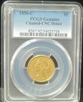 1856 C NO MOTTO CHARLOTTE $5 GOLD   PCGS UNC. DETAIL  CLEANED EXCEEDINGLY