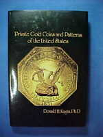 PRIVATE GOLD COINS & PATTERNS OF THE UNITED STATES DONALD KAGIN NEW SHIP FREE