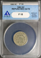 1882 SHIELD NICKEL REPUNCHED DATE ANACS F15