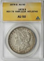 1878 REV OF 1879 VAM-222A HITLIST 40 $1 ANACS AU 50 MORGAN SILVER DOLLAR
