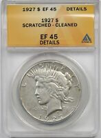 1927 $1 ANACS EXTRA FINE  EF 45 DETAILS SCRATCHED - CLEANED PEACE SILVER DOLLAR