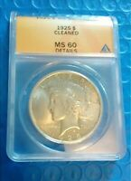 1925  ANACS  MINT STATE 60 PEACE DOLLAR  CLEANED
