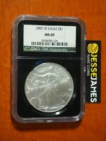 2007 W BURNISHED SILVER EAGLE NGC MINT STATE 69 BLACK RETRO CORE