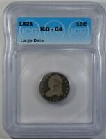 1821 LARGE DATE CAPPED BUST DIME - ICG G6