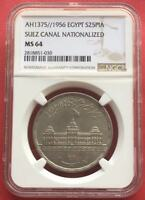 EGYPT , 25 PIASTRES NATIONALIZATION OF SUEZ CANAL 1956 NGC MINT STATE 64 ,