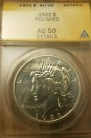 1922 ANACS AU 50 DETAILS POLISHED  PEACE SILVER DOLLAR $1 - 90