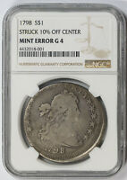 1798 DRAPED BUST DOLLAR SILVER $1 MINT ERROR G 4 NGC STRUCK 10 OFF CENTER