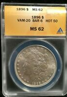 ANACS 1896 MINT STATE 62 VAM-20 BAR 6 HOT 50 MORGAN DOLLAR