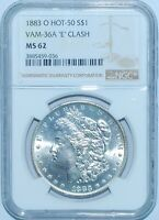 1883 O NGC MINT STATE 62 VAM-36A E CLASH HOT-50 MORGAN SILVER DOLLAR