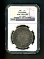 1893 S US MORGAN SILVER DOLLAR $1.00 $1 NGC FINE DETAILS OBV SCRATCHED KEY DATE