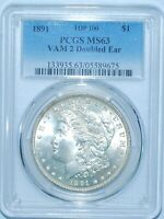1891 P PCGS MINT STATE 63 VAM-2 DOUBLED EAR TOP-100 MORGAN SILVER DOLLAR