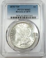 1878 7TF PCGS MINT STATE 62 REVERSE 1879 SILVER MORGAN DOLLAR $1 US COIN 26683B